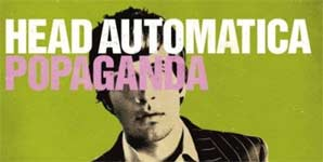 Head Automatica - Popaganda Album Review