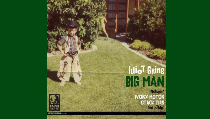 Idiot Grins Big Man Album