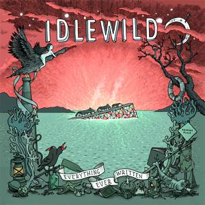 Idlewild - Everything Ever Written Album Review Album Review