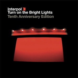 Interpol - Turn on the Bright Lights: 10th Anniversary Edition Album Review