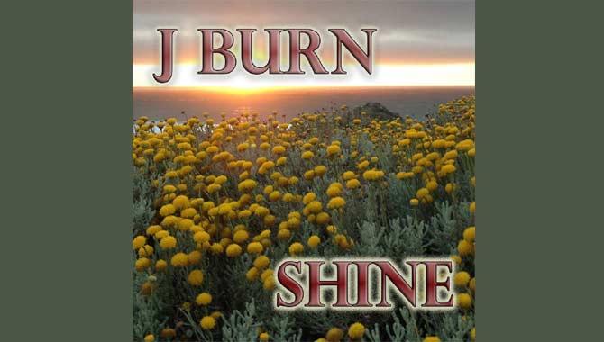 J Burn Shine Single