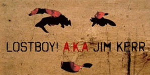 Jim Kerr - lostboy A.K.A Jim Kerr