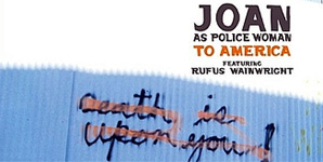 Joan as Police Woman - To America Single Review