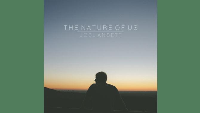 Joel Ansett The Nature of Us Album