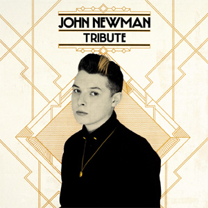John Newman - Tribute Album Review