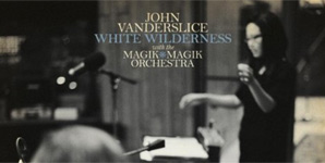 John Vanderslice - White Wilderness