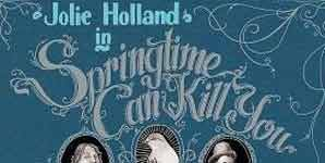 Jolie Holland - Springtime Can Kill You Album Review