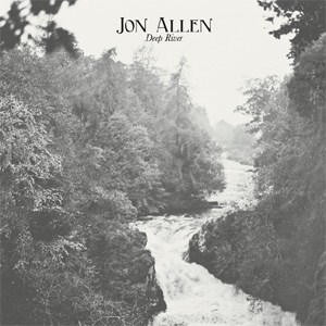 Jon Allen - Deep River Album Review