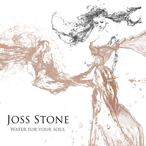 Joss Stone - Water For Your Soul Album Review Album Review