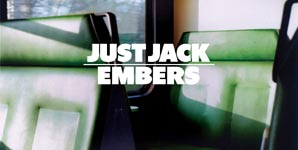 Just Jack - Embers Single Review