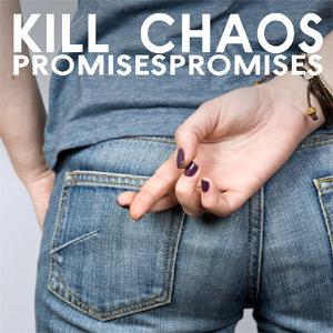 Kill Chaos - Promises Promises Album Review