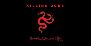 killing joke - Hosannas from the Basements of Hell Single Review