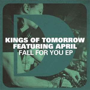 Kings Of Tomorrow Fall For You feat. April EP