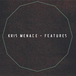 Kris Menace - Features Album Review Album Review