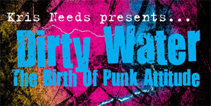 Various Artists Kris Needs presents...Dirty Water: The Birth of Punk Attitude Album