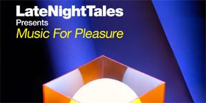 LateNightTales - Music For Pleasure