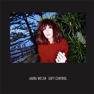 Laura Welsh - Soft Control Album Review Album Review