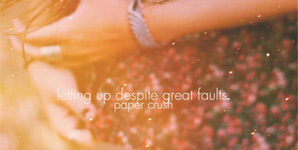 Letting Up Despite Great Faults Paper Crush EP