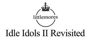 Littlemores - Idle Idols II