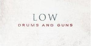 Low - Drums and Guns Album Review