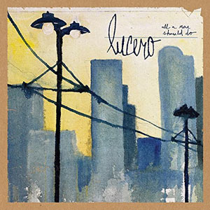 Lucero - All A Man Should Do Album Review