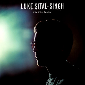 Luke Sital-Singh The Fire Inside Album