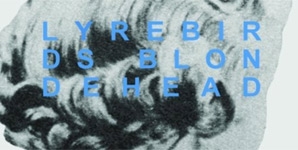 Lyrebirds - Blondehead Album Review
