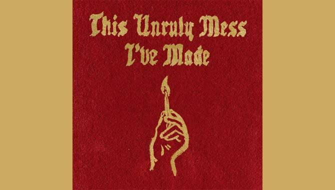 Macklemore & Ryan Lewis This Unruly Mess I've Made Album