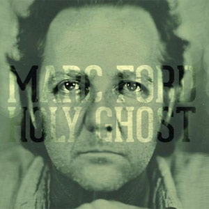 Marc Ford Holy Ghost Album