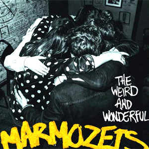 Marmozet The Weird And Wonderful Marmozets Album