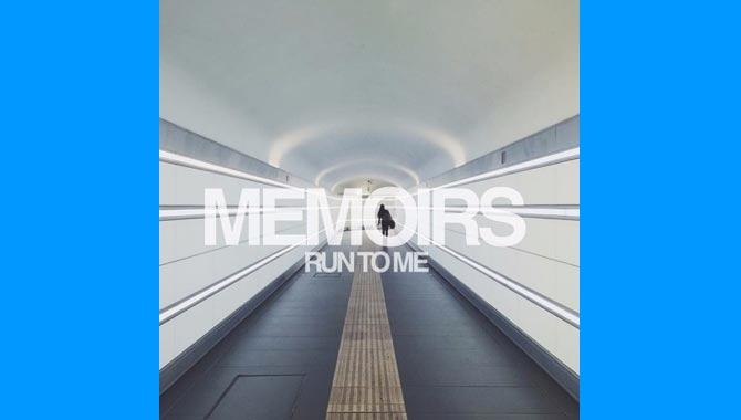 Memoirs Run To Me Single