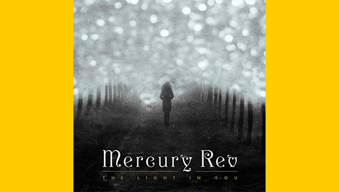 Mercury Rev - The Light In You Album Review