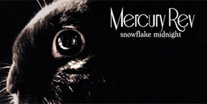 Mercury Rev - Snowflake Midnight Album Review