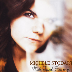 Michele Stodart Wide-eyed Crossing Album