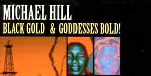 Michael Hill Blues Mob - Black Gold and Goddesses Bold! Album Review