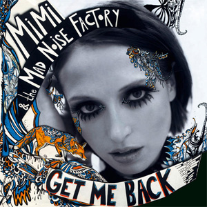 Mimi And The Mad Noise Factory - Get Me Back EP Review