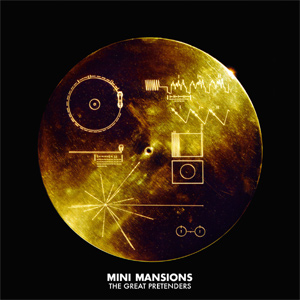 Mini Mansions - The Great Pretenders Album Review
