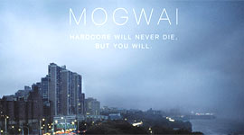 Mogwai - Hardcore Will Never Die, But You Will Album Review