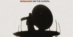 Monahans - Dim The Aurora