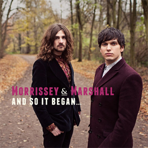 Morrissey & Marshall  And So It Began... Album
