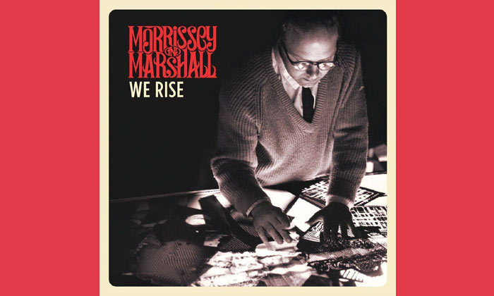 Morrissey and Marshall - We Rise Album Review