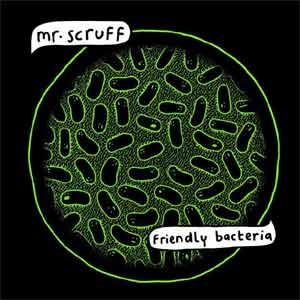 Mr. Scruff - Friendly Bacteria Album Review Album Review