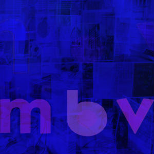 My Bloody Valentine mbv Album