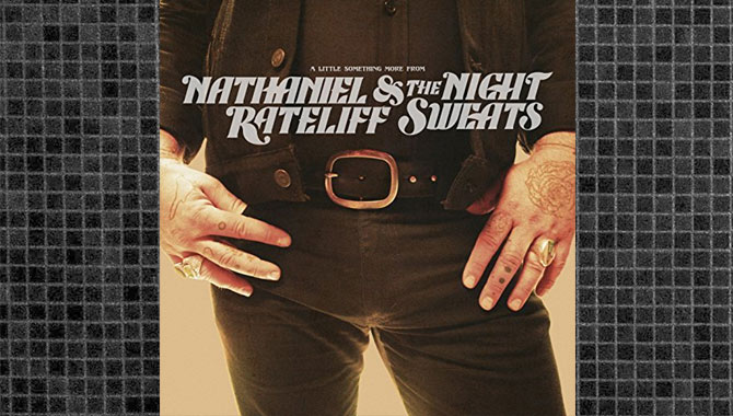Nathaniel Rateliff and The Night Sweats - A Little Something More From EP Review