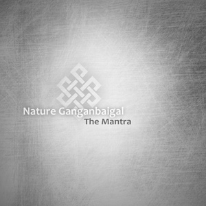 Nature Ganganbaigal The Mantra EP