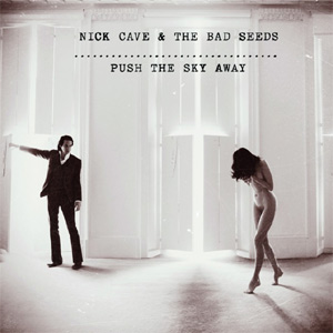 Nick Cave & The Bad Seeds Push The Sky Away Album