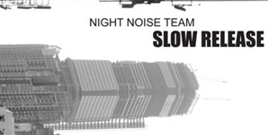 Night Noise Team - Slow Release