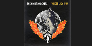 The Night Marchers - Whose Lady R U? Single Review