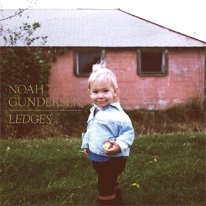 Noah Gundersen Ledges Album