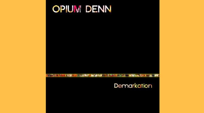 Opium Denn Demarkation Album